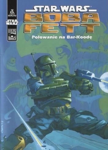 Okładka książki Boba Fett: Polowanie na Bar-Koodę