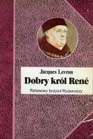 Okładka książki Dobry król Rene