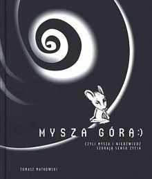Okładka książki Mysza górą czyli Mysza i Niedźwiedź szukają sensu życia