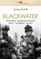 Blackwater. Powstanie najpotężniejszej armii najemnej świata