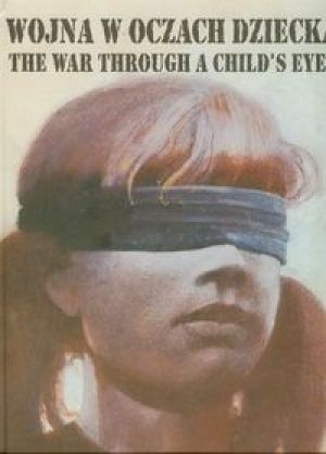Okładka książki Wojna w oczach dziecka