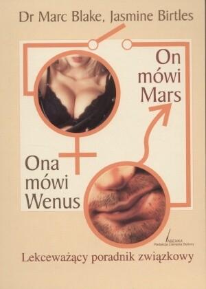 Okładka książki On mówi Mars Ona mówi Wenus - Lekceważący poradnik związkowy
