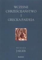 Wczesne chrześcijaństwo i grecka paideia