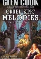 Cruel Zinc Melodies