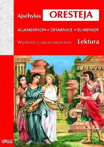 Okładka książki Oresteja (Agamemnon, Ofiarnice, Eumenidy)