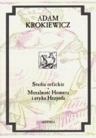 Studia orfickie. Moralność Homera i etyka Hezjoda