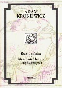 Okładka książki Studia orfickie. Moralność Homera i etyka Hezjoda