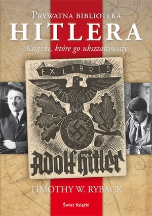 Okładka książki Prywatna biblioteka Hitlera: książki które go ukształtowały