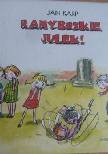 Okładka książki Ranyboskie, Julek!