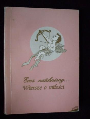 Okładka książki Eros natchniony... Wiersze o miłości