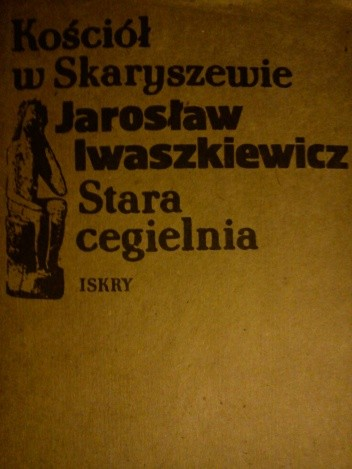 Okładka książki Kościół w Skaryszewie. Stara cegielnia