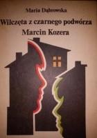 Wilczęta z czarnego podwórza. Marcin Kozera