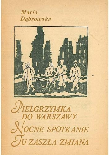 Okładka książki Pielgrzymka do Warszawy; Nocne spotkanie; Tu zaszła zmiana