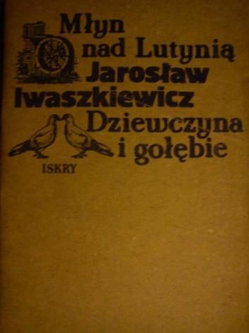 Okładka książki Młyn nad Lutynią, Dziewczyna i gołębie