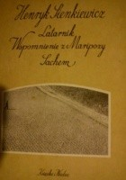 Latarnik. Wspomnienia  z Maripozy. Sachem