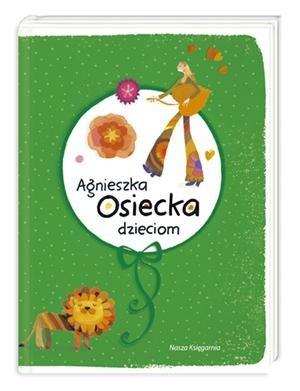 Okładka książki Agnieszka Osiecka dzieciom