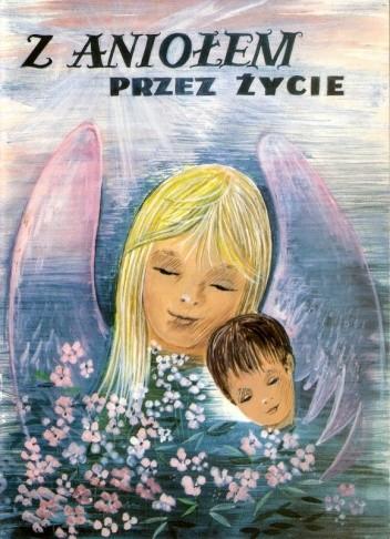 Okładka książki Z aniołem przez życie, część I