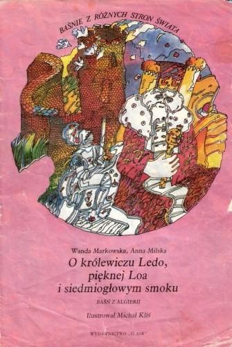 Okładka książki O królewiczu Ledo, pięknej Loa i siedmiogłowym smoku. Baśń z Algierii