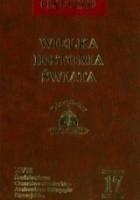 Wielka historia świata. T. 17, Średniowiecze : Cesarstwo niemieckie - Arabowie na Półwyspie Pirenejskim