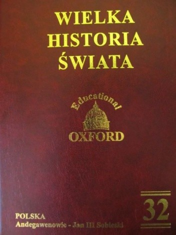 Okładka książki Wielka historia świata. T. 32, Polska. Andegawenowie - Jan III Sobieski