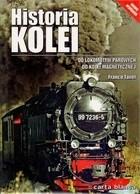 Okładka książki Historia kolei.  Od lokomotyw parowych do kolei magnetycznej