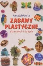 Okładka książki Zabawy plastyczne dla małych i dużych