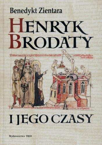 Okładka książki Henryk Brodaty i jego czasy
