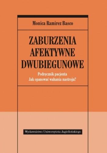 Okładka książki Zaburzenia afektywne dwubiegunowe : podręcznik pacjenta : jak opanować wahania nastroju?