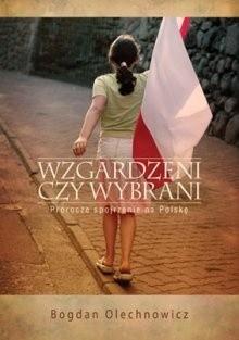 Okładka książki Wzgardzeni czy wybrani. Prorocze spojrzenie na Polskę