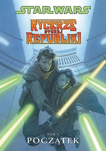 Okładka książki Star Wars: Rycerze Starej Republiki. Tom 1. Początek