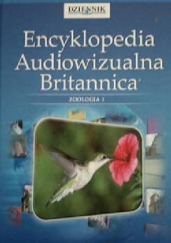 Okładka książki Encyklopedia Audiowizualna Britannica: Zoologia I