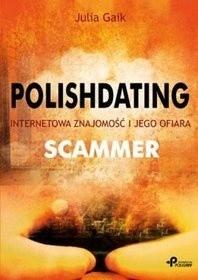 Okładka książki Polishdating. Internetowa znajomość i jego ofiara. Scammer