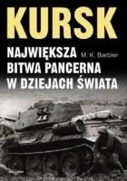 Kursk. Największa bitwa pancerna w dziejach świata