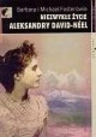 Niezwykłe życie Aleksandry David-Néel
