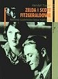 Okładka książki Zelda i Scott Fitzgeraldowie: Niekiedy szaleństwo bywa mądrością