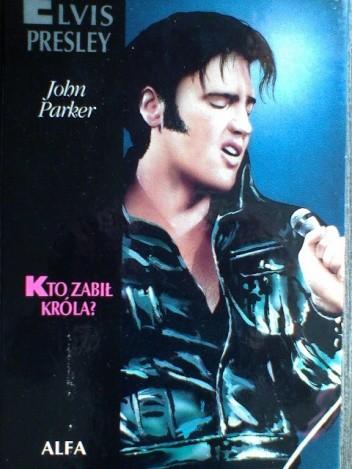 Okładka książki Elvis Presley: Kto zabił króla?