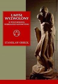 Okładka książki Umysł wyzwolony. W poszukiwaniu dojrzałego katolicyzmu