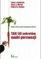 Tak! 50 sekretów nauki perswazji