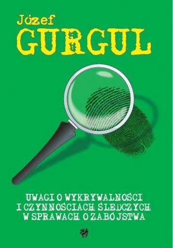Okładka książki Uwagi o wykrywalności i czynnościach śledczych w sprawach o zabójstwa