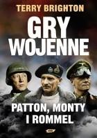 Gry wojenne. Patton, Monty i Rommel