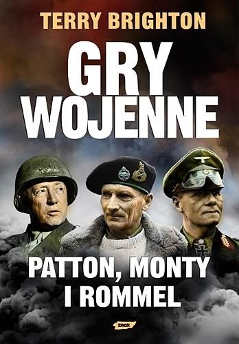 Okładka książki Gry wojenne. Patton, Monty i Rommel
