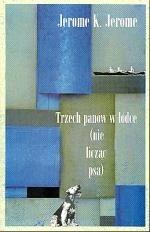 Okładka książki Trzech panów w łódce (nie licząc psa)
