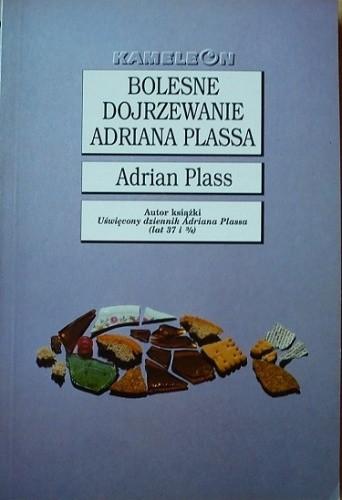 Okładka książki Bolesne dojrzewanie Adriana Plassa