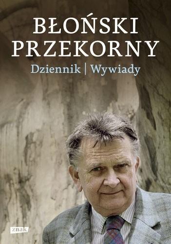 Okładka książki Błoński przekorny. Dziennik. Wywiady