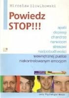 Powiedz stop! depresji, apatii, chandrze, nerwicom, stresowi, niekontrolowanym emocjom, nadpobudliwości, wewnętrznej pustce