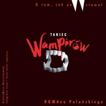 Okładka książki O tym, jak powstawał ''Taniec Wampirów'' Romana Polańskiego
