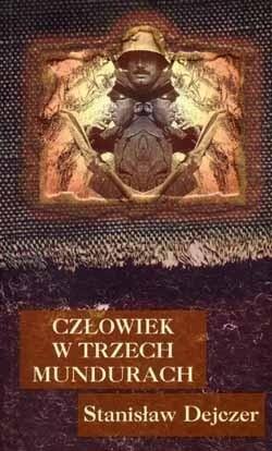 Okładka książki Człowiek w trzech mundurach