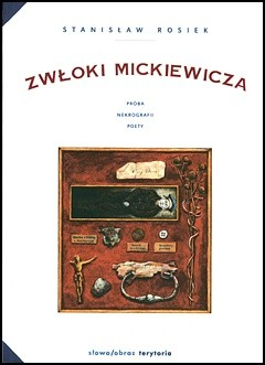 Okładka książki Zwłoki Mickiewicza. Próba nekrografii poety