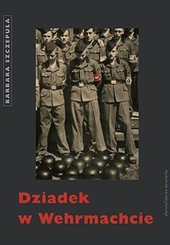 Okładka książki Dziadek w Wehrmachcie