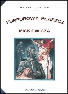 Okładka książki Purpurowy płaszcz Mickiewicza. Studium z historii poezji i mentalności